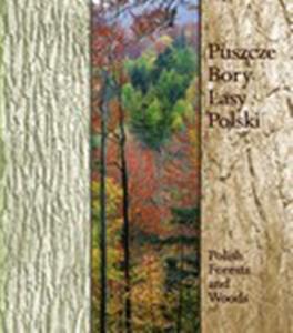 Puszcze, Bory, Lasy Polski